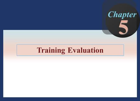 5 Chapter Training Evaluation.