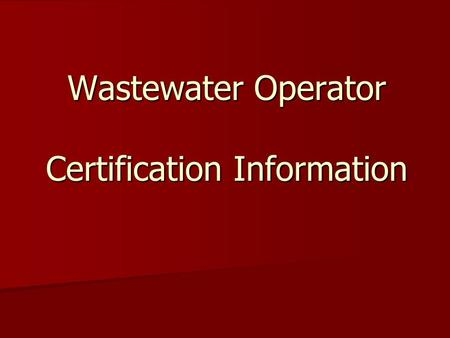 Wastewater Operator Certification Information. Terms CWA – Clean Water Act passed in 1972 CWA – Clean Water Act passed in 1972 NPDES – National <strong>Pollutant</strong>.