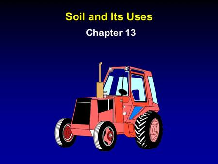 Soil and Its Uses Chapter 13.