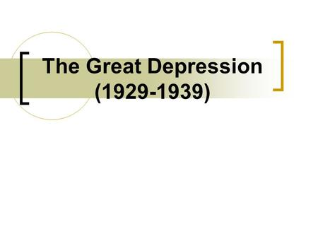 The Great Depression (1929-1939). What was the Great Depression? The Great Depression: a period of very low economic activity and high unemployment that.