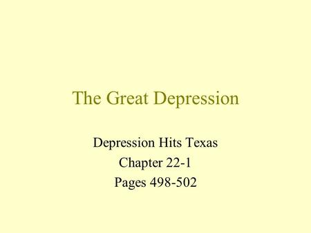 The Great Depression Depression Hits Texas Chapter 22-1 Pages 498-502.