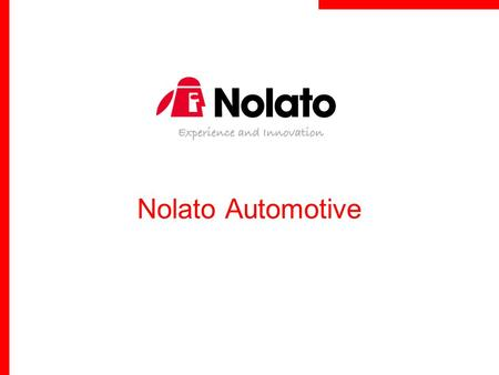 "Nolato Automotive. Business mission ""Nolato is a high-tech developer and manufacturer of polymer product systems for leading customers in specific market."
