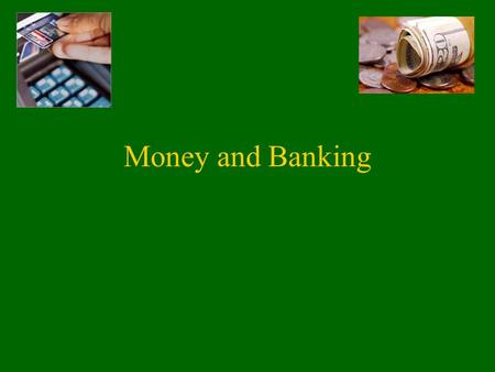 Money and Banking. What is it Worth? What is something worth? What is value? If everyone does not value something the same, does it really have worth?