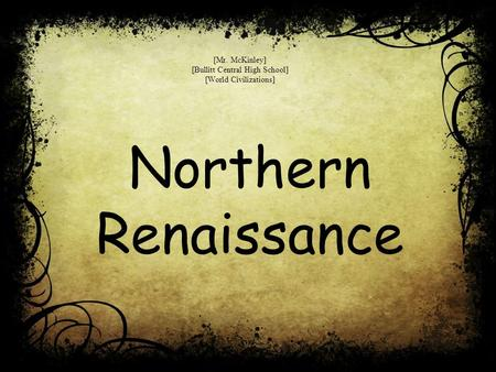 Northern Renaissance [Mr. McKinley] [Bullitt Central High School] [World Civilizations]