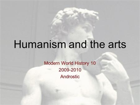 Humanism and the arts Modern World History 10 2009-2010 Androstic.