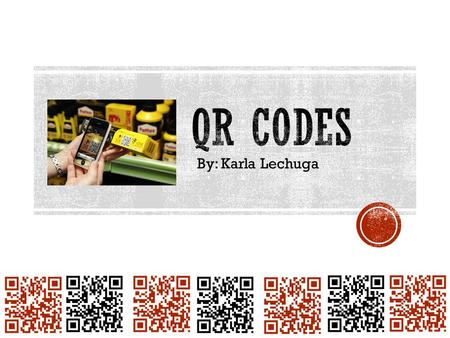 By: Karla Lechuga. $5,000REWARD A QR (Quick Response) Code is a two-dimensional barcode that can be read using a smartphone or any other QR reading device.
