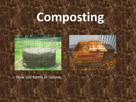 Composting 101 what is composting ppt video online download for Organic soil definition