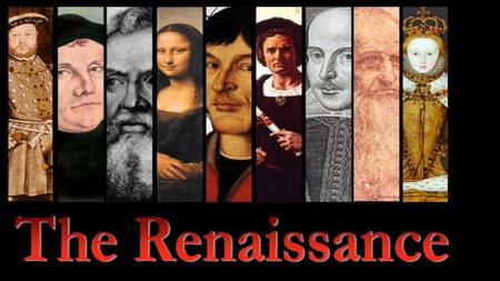 What do you already know? The Renaissance The Renaissance begins