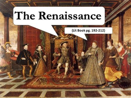 The Renaissance (Lit Book pg. 192-212).