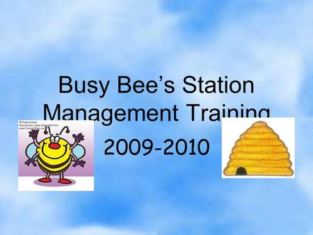 Busy Bee's Station Management Training 2009-2010.