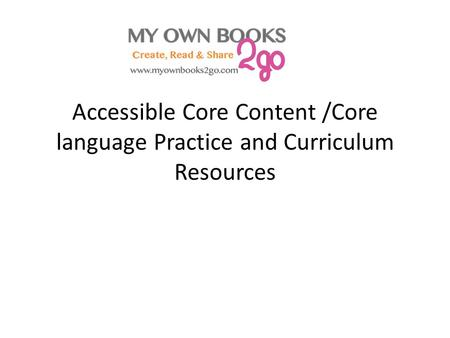 Accessible Core Content /Core language Practice and Curriculum Resources.