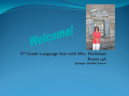 6th Grade Language Arts with Mrs. Heckman Room 146