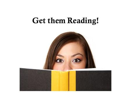 Get them Reading!. Traditional Approach Give Assignment Independent Reading Discussion to see if students learned main concepts.