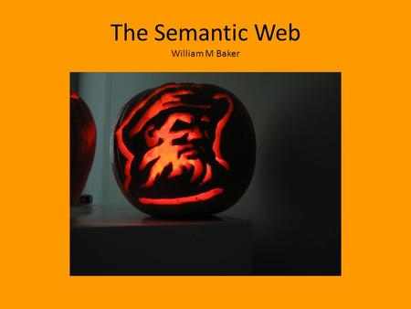 The Semantic Web William M Baker