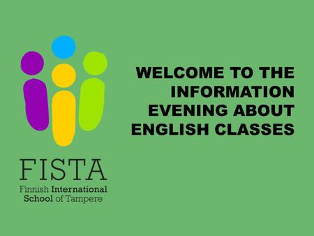 WELCOME TO THE INFORMATION EVENING ABOUT ENGLISH CLASSES.