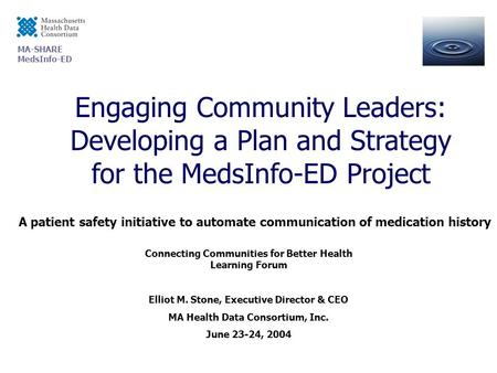 MA-SHARE MedsInfo-ED Engaging Community Leaders: Developing a Plan and Strategy for the MedsInfo-ED Project A patient safety initiative to automate communication.