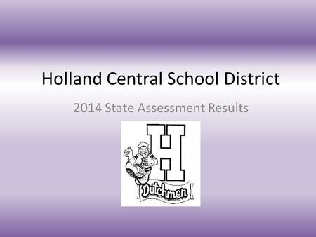 Holland Central School District 2014 State Assessment Results.