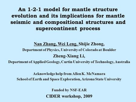 An 1-2-1 model for mantle structure evolution and its implications for mantle seismic and compositional structures and supercontinent process Nan Zhang,