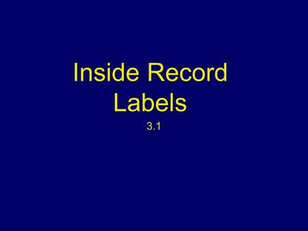 Inside Record Labels 3.1. Major Label Departments CEO of a major label will generally oversee the business affairs of all the affiliated labels under.