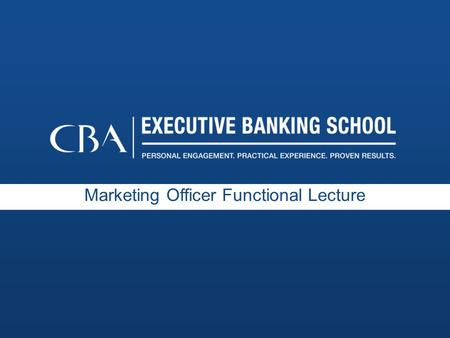 Marketing Officer Functional Lecture. 22 Executive Banking School Objectives Retail Strategy Customer acquisition Branding & marketing Product & pricing.