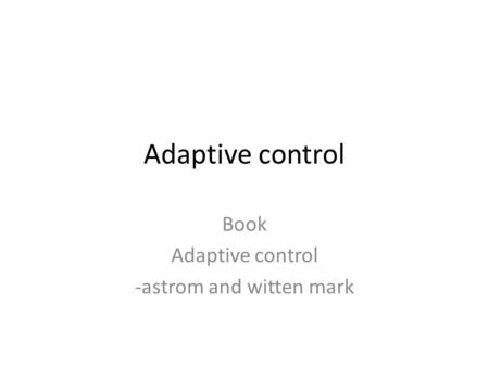 Book Adaptive control -astrom and witten mark