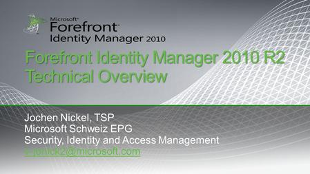 Forefront Identity Manager 2010 R2 Technical Overview