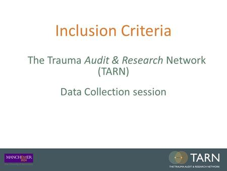 Inclusion Criteria The Trauma Audit & Research Network (TARN) Data Collection session.