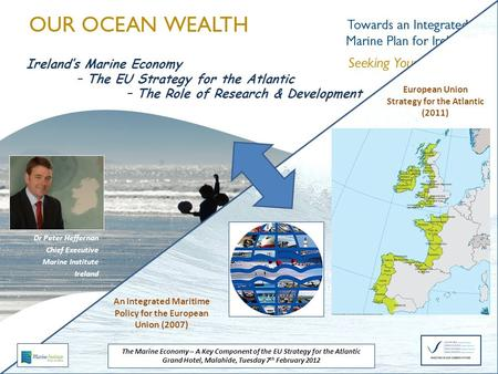 Dr Peter Heffernan Chief Executive Marine Institute Ireland Ireland's Marine Economy – The EU Strategy for the Atlantic – The Role of Research & Development.