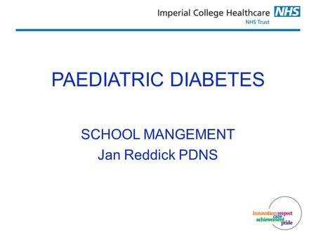 PAEDIATRIC DIABETES SCHOOL MANGEMENT Jan Reddick PDNS.