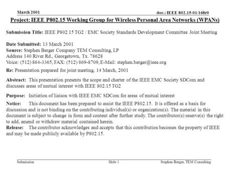 Doc.: IEEE 802.15-01/168r0 Submission March 2001 Stephen Berger, TEM Consulting Slide 1 Project: IEEE P802.15 Working Group for Wireless Personal Area.
