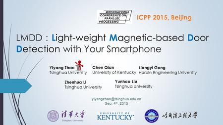 LMDD : L ight-weight M agnetic-based D oor D etection with Your Smartphone Yiyang Zhao Tsinghua University Chen Qian University of Kentucky Liangyi Gong.