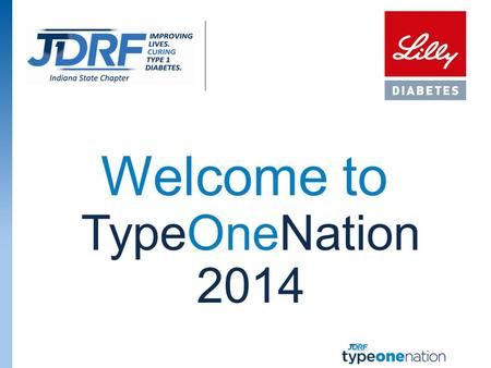 Welcome to TypeOneNation 2014. The Plan for a World without T1D Presented by: Carol Oxenreiter Saturday, May 31, 2014.