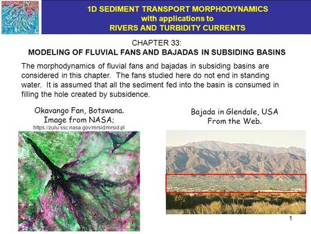 MODELING OF FLUVIAL FANS AND BAJADAS IN SUBSIDING BASINS