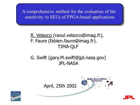 A comprehensive method for the evaluation of the sensitivity to SEUs of FPGA-based applications A comprehensive method for the evaluation of the sensitivity.