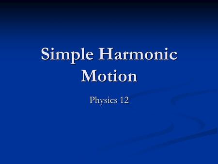 Simple Harmonic Motion Physics 12. Comprehension Check 1. Determine the orbital radius and speed for satellites with the following periods: a) 28 days.