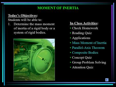 MOMENT OF INERTIA Today's Objectives: Students will be able to: