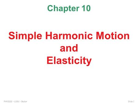 Simple Harmonic Motion and Elasticity