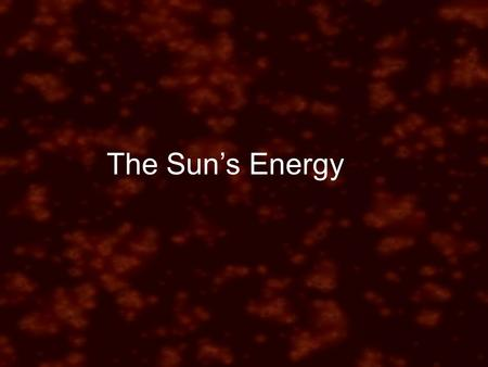 The Sun's Energy. I. Our sun is a medium yellow star about 4.6 billion years old. A. All of the hundreds and billions of stars are classified based on.