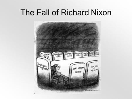 The Fall of Richard Nixon. Watergate November 1968: Richard Milhous Nixon, the 55-year-old former vice president who lost the presidency for the Republicans.