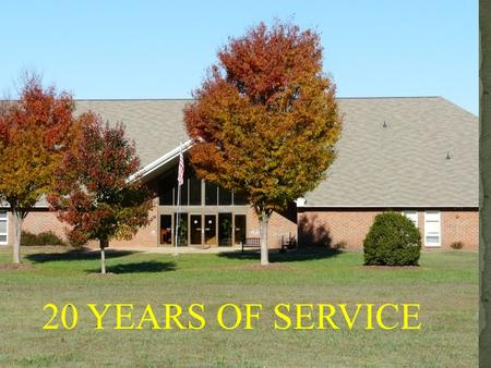 20 YEARS OF SERVICE. 312 Waller Mill Road Williamsburg VA 23185 / Building Manager: Dennis Welch Board President: Bill Unaitis.