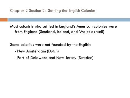 Chapter 2 Section 2: Settling the English Colonies