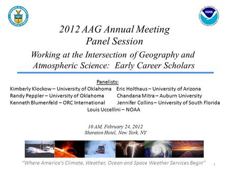 "2012 AAG Annual Meeting Panel Session ""Where America's Climate, Weather, Ocean and Space Weather Services Begin"" Working at the Intersection of Geography."