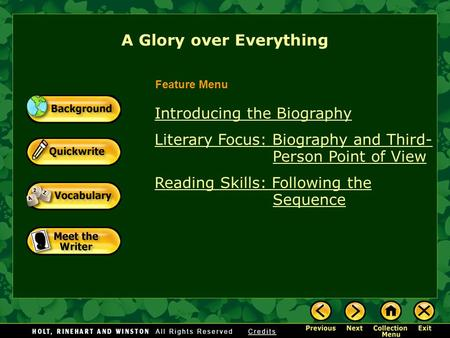 A Glory over Everything Introducing the Biography Literary Focus: Biography and Third- Person Point of View Reading Skills: Following the Sequence Feature.