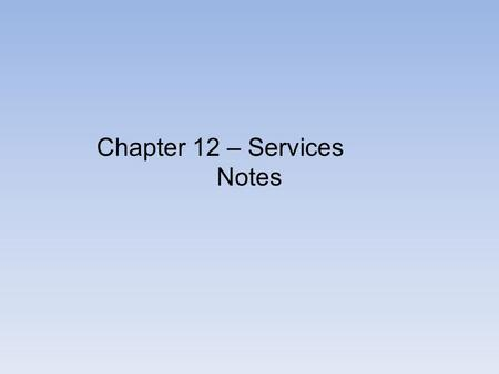 Chapter 12 – Services Notes. Story Telling Time – listen to the captivating stories your teacher is about to tell you: Shift from Hunting and Gathering.