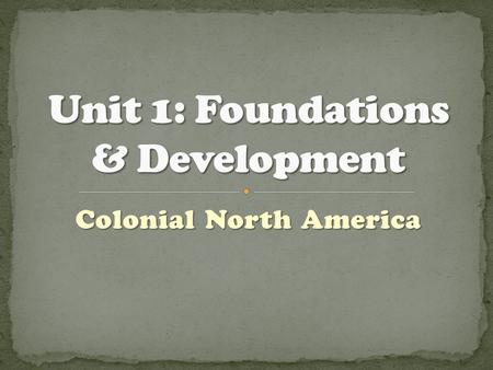 Colonial North America. Royal – run by the King Royal – run by the King Proprietary – given by King for one person to run Proprietary – given by King.