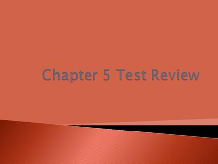 Chapter 5 Test Review.
