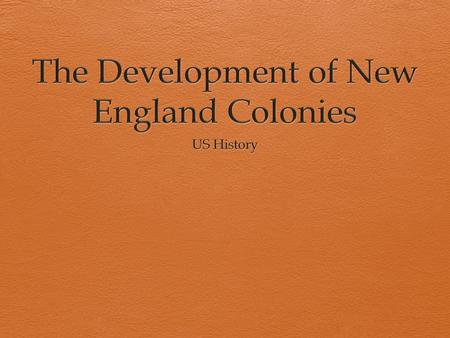 The Development of New England Colonies