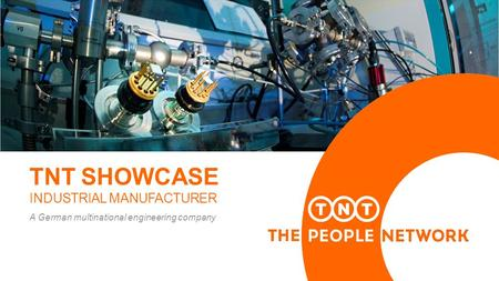 TNT SHOWCASE INDUSTRIAL MANUFACTURER A German multinational engineering company.