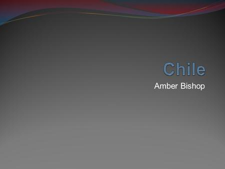 Amber Bishop. Location Latitude: 42 degrees North Longitude: 12 degrees East Chile is a country in South America.