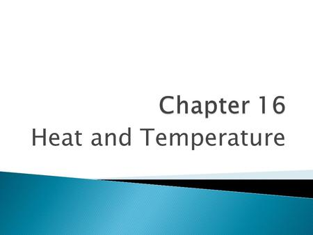 Heat and Temperature.  Temperature is a measure of how hot (or cold) something is compared to a reference point.
